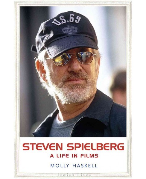 Steven Spielberg : A Life in Films (Hardcover) (Molly Haskell) - image 1 of 1