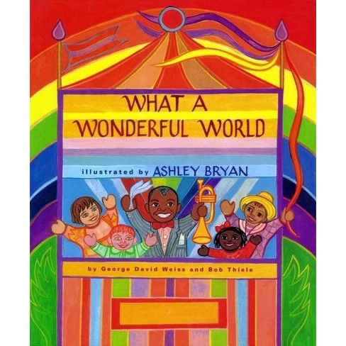 What a Wonderful World - (Jean Karl Books (Hardcover)) by  George David Weiss & Bob Thiele (Hardcover) - image 1 of 1
