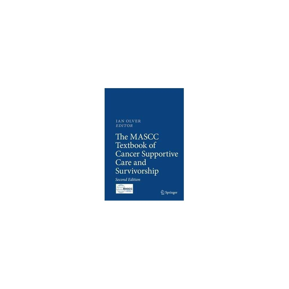 Mascc Textbook of Cancer Supportive Care and Survivorship - (Hardcover)