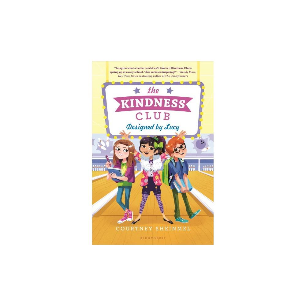 Designed by Lucy - Reprint (Kindness Club) by Courtney Sheinmel (Paperback)