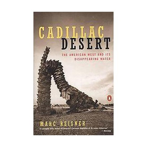 cadillac desert the american west and its disappearing water revised edition