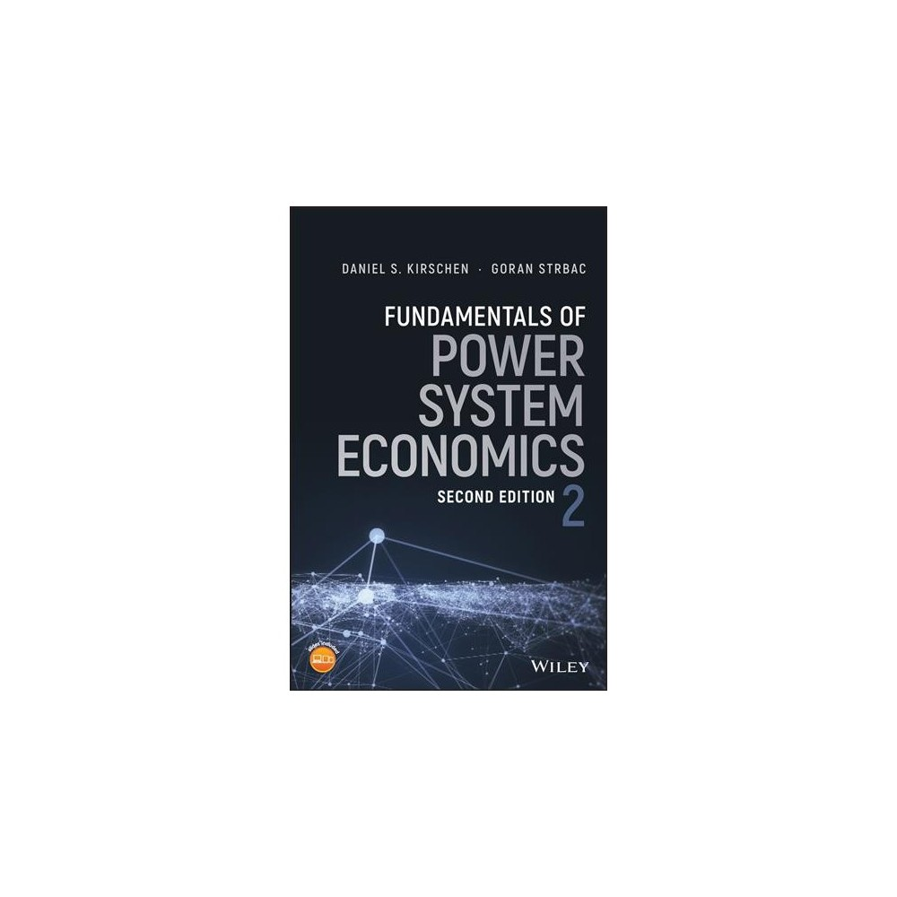 Fundamentals of Power System Economics - 2 by Daniel S. Kirschen & Goran Strbac (Hardcover)
