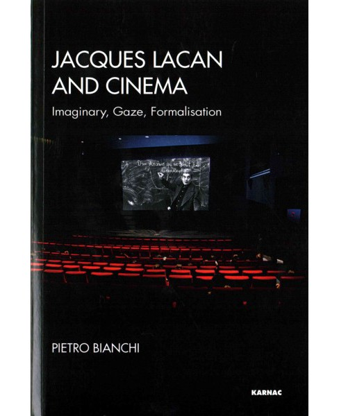 Jacques Lacan and Cinema : Imaginary, Gaze, Formalisation (Paperback) (Pietro Bianchi) - image 1 of 1