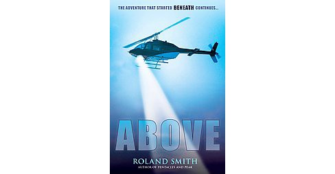 Above (Hardcover) (Roland Smith) - image 1 of 1
