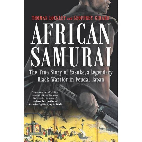 African Samurai - by  Geoffrey Girard & Thomas Lockley (Hardcover) - image 1 of 1