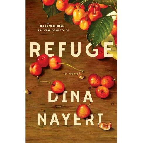 Refuge: A Novel - by  Dina Nayeri (Paperback) - image 1 of 1