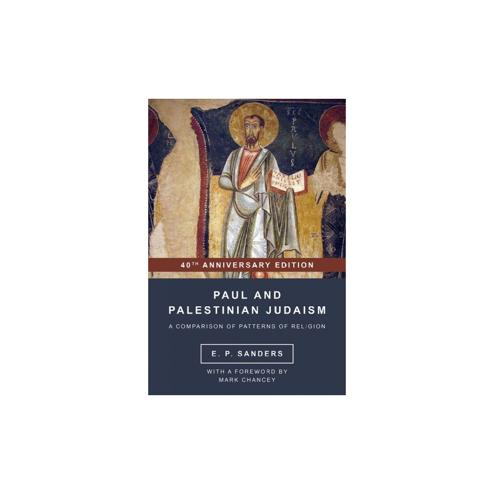 Paul and Palestinian Judaism : A Comparison of Patterns of Religion (Paperback) (E. P. Sanders)
