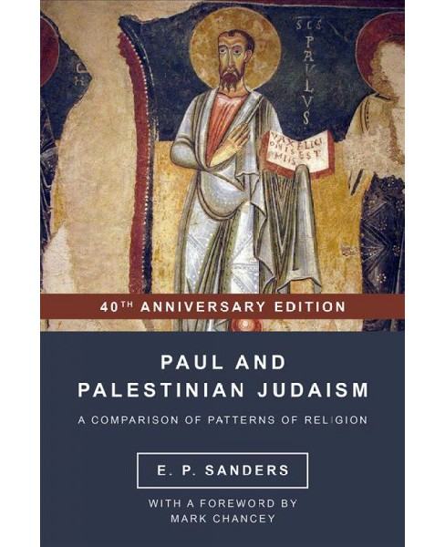 Paul and Palestinian Judaism : A Comparison of Patterns of Religion (Paperback) (E. P. Sanders) - image 1 of 1