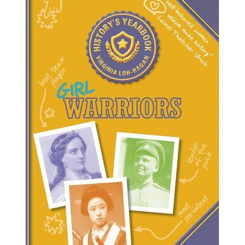 Girl Warriors - (History's Yearbook) by  Virginia Loh-Hagan (Paperback) - image 1 of 1
