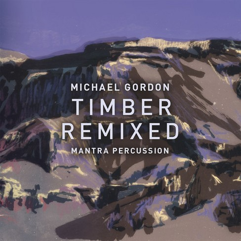Mantra Percussion - Gordon:Timber Remixed (CD) - image 1 of 1