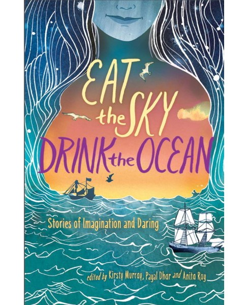 Eat the Sky, Drink the Ocean -  Reprint (Paperback) - image 1 of 1