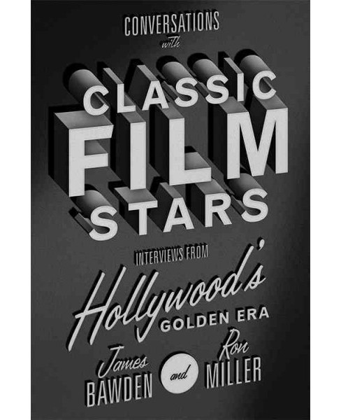 Conversations with Classic Film Stars : Interviews from Hollywood's Golden Era (Reprint) (Paperback) - image 1 of 1