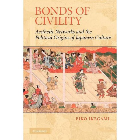 Bonds of Civility - (Structural Analysis in the Social Sciences) by  Eiko Ikegami (Paperback) - image 1 of 1