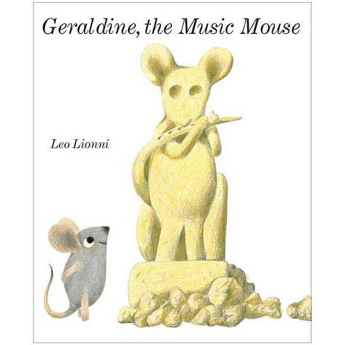 Geraldine, the Music Mouse - by  Leo Lionni (Hardcover) - image 1 of 1