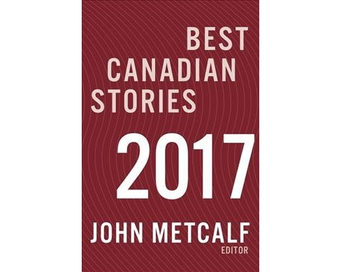 Best Canadian Stories 2017 -  Reprint (Paperback) - image 1 of 1