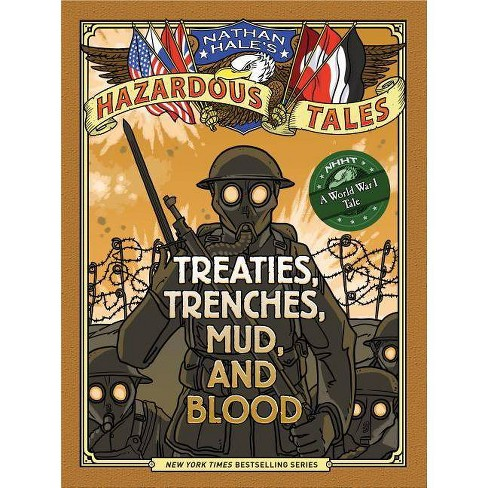 Treaties, Trenches, Mud, and Blood - (Nathan Hale's Hazardous Tales) by  Nathan Hale (Hardcover) - image 1 of 1