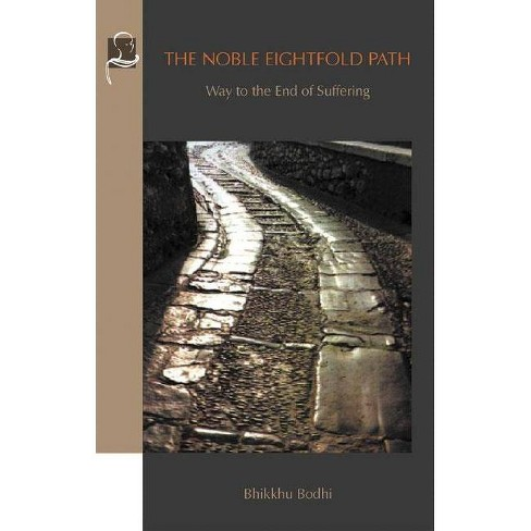 The Noble Eightfold Path - by  Bhikkhu Bodhi (Paperback) - image 1 of 1