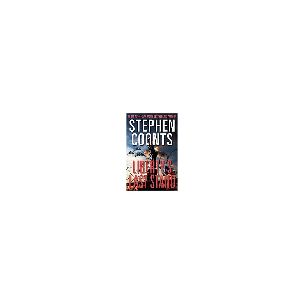Liberty's Last Stand (Hardcover) (Stephen Coonts)
