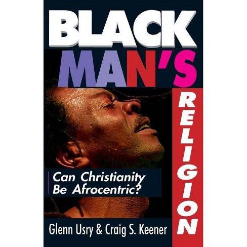 Black Man's Religion - by  Craig S Keener & Glenn Usry (Paperback) - image 1 of 1