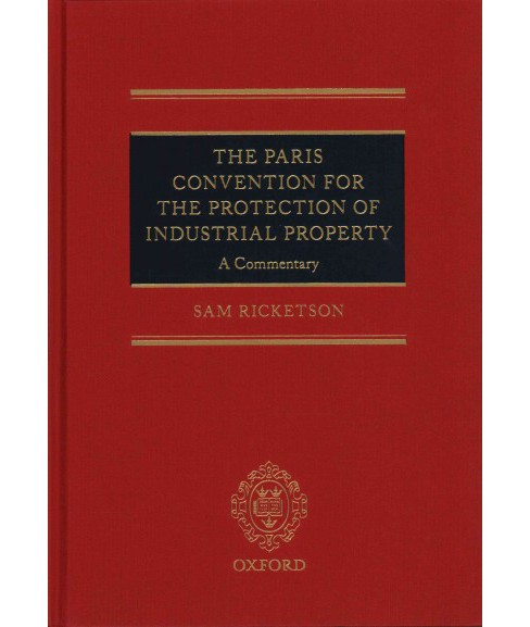 Paris Convention for the Protection of Industrial Property : A Commentary (Hardcover) (Sam Ricketson) - image 1 of 1