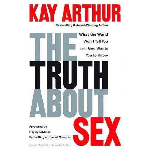 The Truth about Sex - by  Kay Arthur (Paperback) - image 1 of 1
