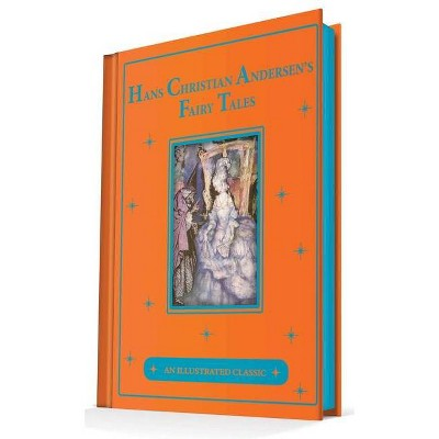 Hans Christian Andersen's Fairy Tales - (Illustrated Classic) (Hardcover)