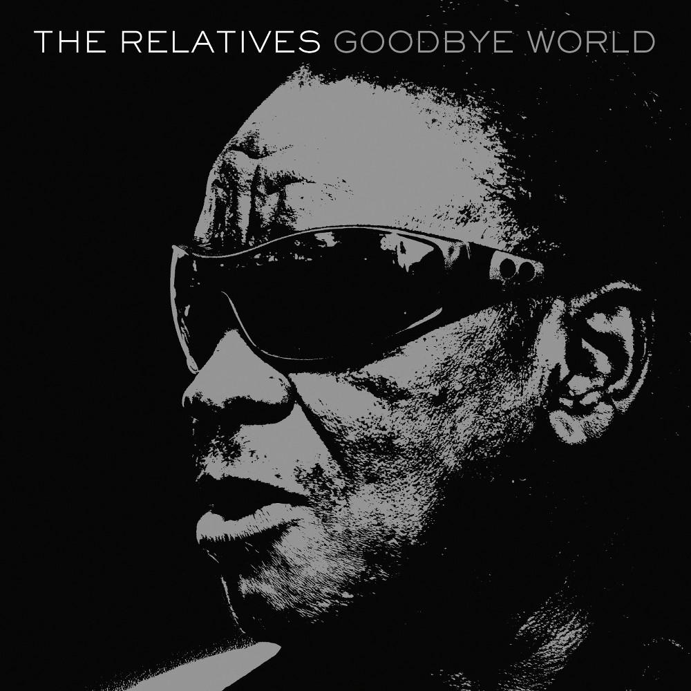 Relatives - Goodbye World (Vinyl)