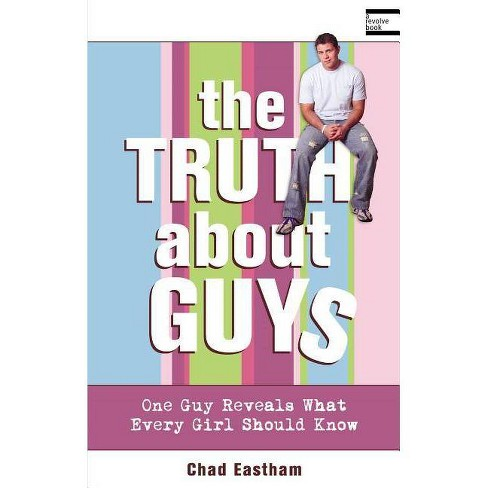 The Truth about Guys - by  Chad Eastham (Paperback) - image 1 of 1