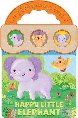 Happy Little Elephant : 3 Button Sound - (My Little Sound Book)by Robin Rose (Hardcover)