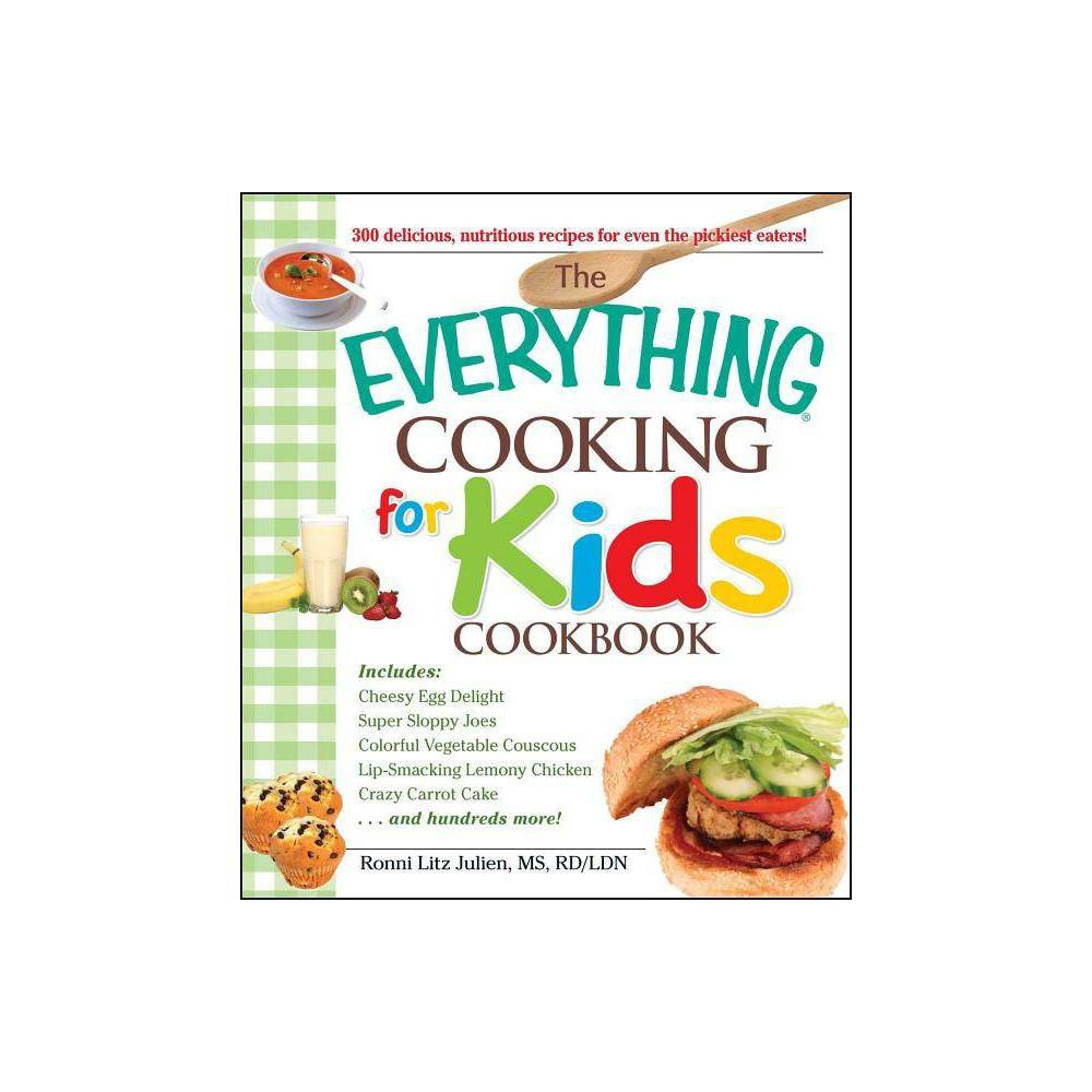 The Everything Cooking For Kids Cookbook Everything Cooking By Ronni Litz Julien Paperback