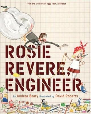 Rosie Revere, Engineer (Hardcover)(Andrea Beaty)
