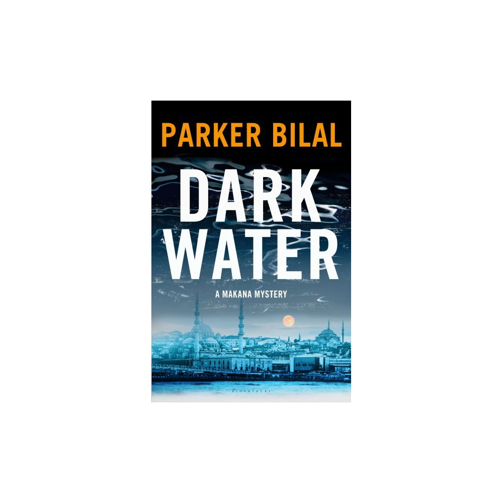 Dark Water - (A Makana Mystery) by Parker Bilal (Hardcover)