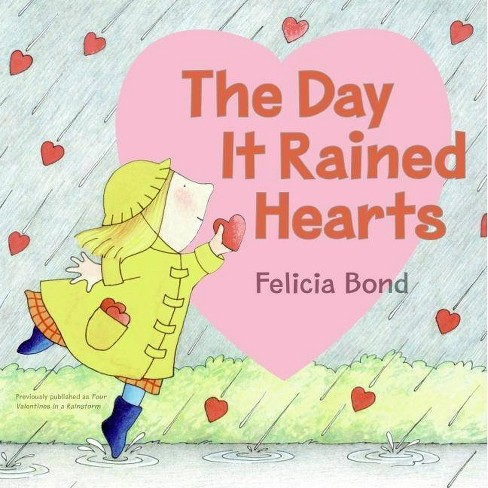 The Day It Rained Hearts - by  Felicia Bond (Paperback) - image 1 of 1