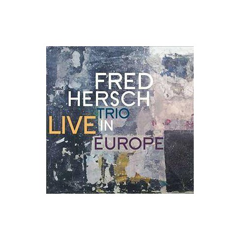 The Fred Hersch Trio - Live In Europe (CD) - image 1 of 1