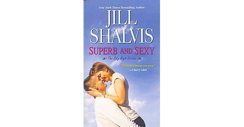 Superb and Sexy ( Sky High) (Reissue) (Paperback) by Jill Shalvis - image 1 of 1