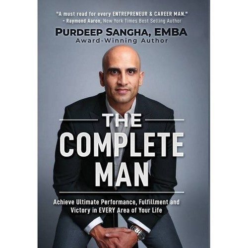 The Complete Man - by Purdeep Sangha Emba (Hardcover)