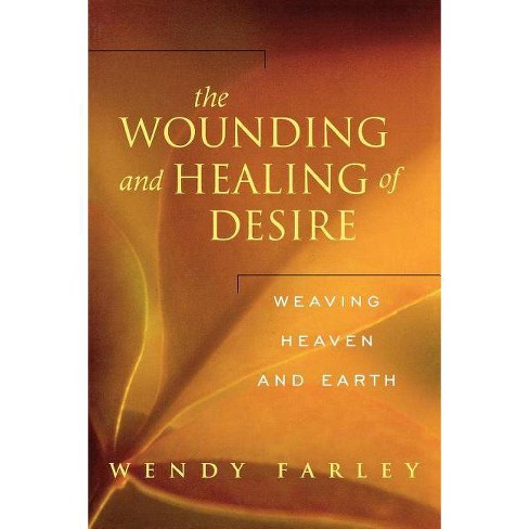 The Wounding and Healing of Desire - by  Wendy Farley (Paperback) - image 1 of 1