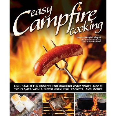 Easy Campfire Cooking - by  Colleen Dorsey (Paperback)