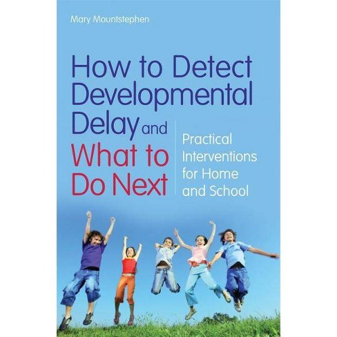 How to Detect Developmental Delay and What to Do Next - by  Mary Mountstephen (Paperback) - image 1 of 1