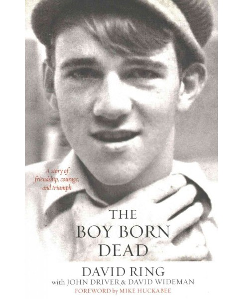 Boy Born Dead : A Story of Friendship, Courage, and Triumph (Reprint) (Paperback) (David Ring) - image 1 of 1