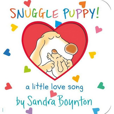 Snuggle Puppy 05/06/2015 Juvenile Fiction - by Sandra Boynton (Board Book)