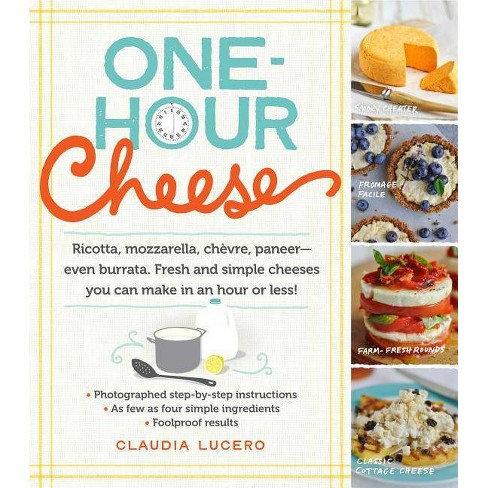 One-Hour Cheese - by  Claudia Lucero (Paperback) - image 1 of 1