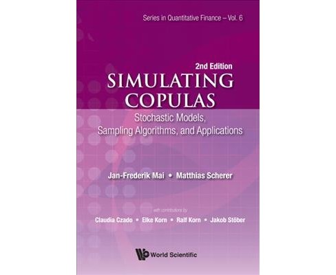 Simulating Copulas : Stochastic Models, Sampling Algorithms, and Applications (Hardcover) (Jan-Frederik - image 1 of 1
