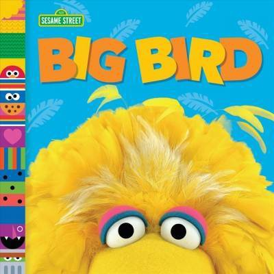 Big Bird (Sesame Street Friends) - by  Andrea Posner-Sanchez (Board Book)
