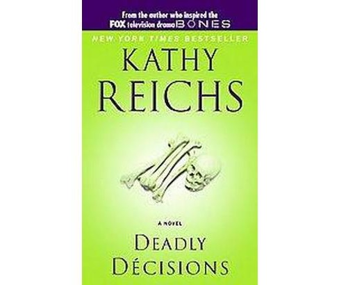 Deadly Decisions (Reprint) (Paperback) (Kathy Reichs) - image 1 of 1