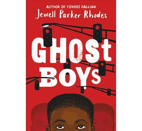 Ghost Boys -  by Jewell Parker Rhodes (Hardcover) - image 1 of 1