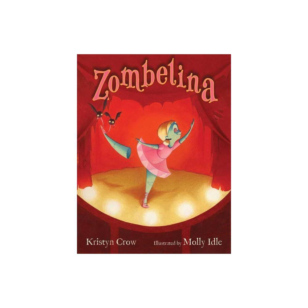 Zombelina By Kristyn Crow Hardcover