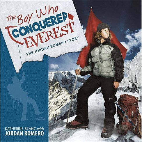 The Boy Who Conquered Everest - by  Jordan Romero & Katherine Blanc (Paperback) - image 1 of 1