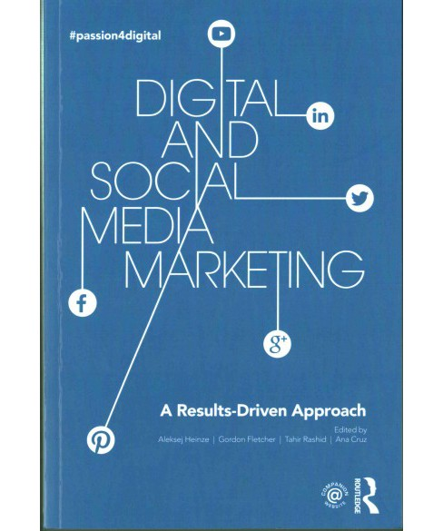 Digital and Social Media Marketing : A Results-Driven Approach (Paperback) - image 1 of 1
