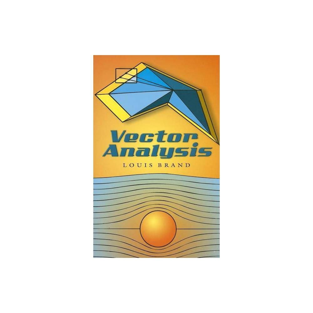 Vector Analysis Dover Books On Mathematics By Louis Brand Paperback